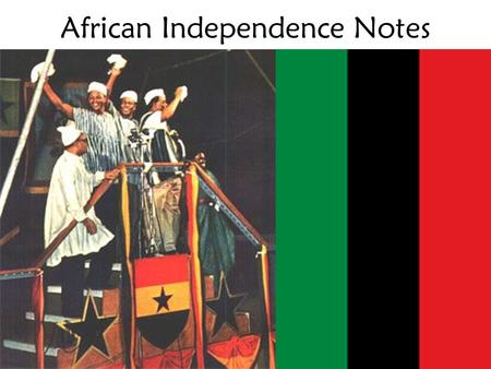 African Independence Notes. When did African countries become independent? Between 1945 and 1990, more than 50 nations in Africa became independent. Different.