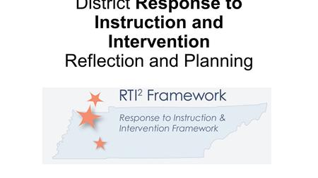 District Response to Instruction and Intervention Reflection and Planning.