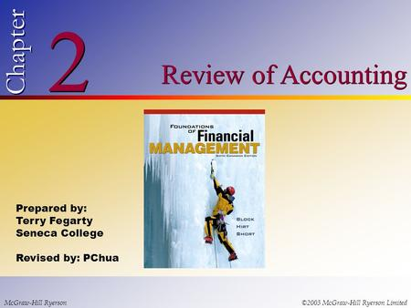 © 2003 McGraw-Hill Ryerson Limited 2 2 Chapter Review of Accounting McGraw-Hill Ryerson©2003 McGraw-Hill Ryerson Limited Prepared by: Terry Fegarty Seneca.