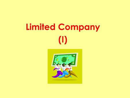 Limited Company (I). Sole Proprietorship Partnership Company Incorporated under Companies Ordinance = Corporation Limited Liability Unlimited Liability.