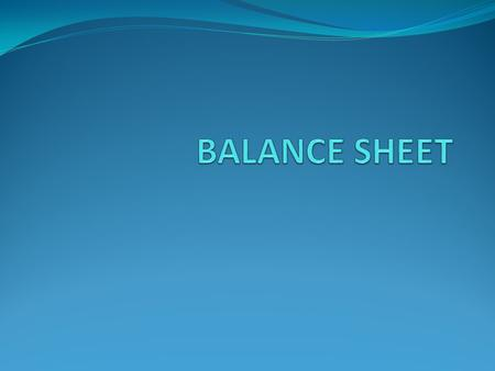 Balance Sheet A balance sheet is one of the three annual financial statements that companies are legally required to produce for auditing purposes. It.