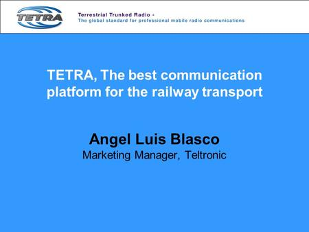 TETRA, The best communication platform for the railway transport