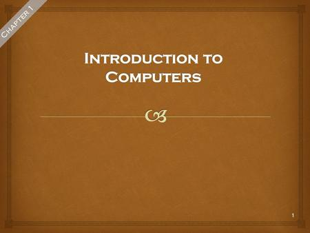 1 Chapter 1.  What Is A Computer ? Computer is an electronic device, operating under the control of instructions stored in its own memory, that can accept.