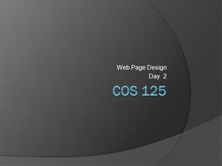 Web Page Design Day 2. Agenda  Questions  Assignment 1 posted Due March 2:05 Pm  Today we begin building web pages Chap 1 of text.