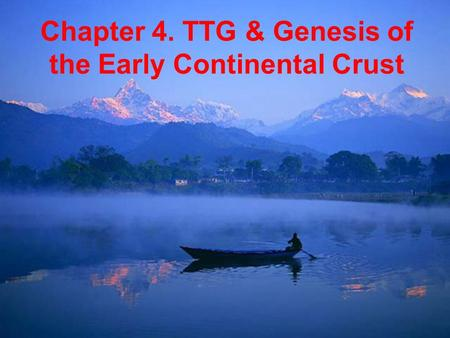 Chapter 4. TTG & Genesis of the Early Continental Crust.