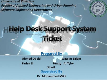 University of Palestine Faculty of Applied Engineering and Urban Planning Software Engineering Department Prepared By Ahmed Obaid Wassim Salem Supervised.