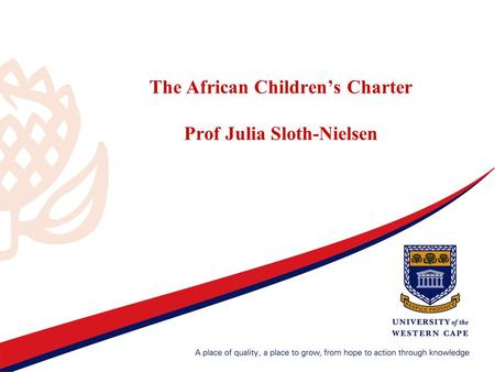 The African Children's Charter Prof Julia Sloth-Nielsen.