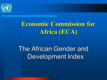 Economic Commission for Africa (ECA) The African Gender and Development Index.
