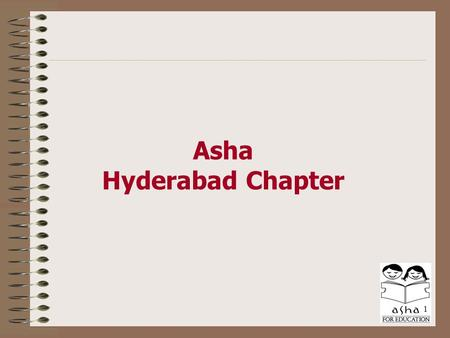 1 Asha Hyderabad Chapter. The World Today If the earth's population was 100 people, there would be: 52 females and 48 males  6 people would possess 59%