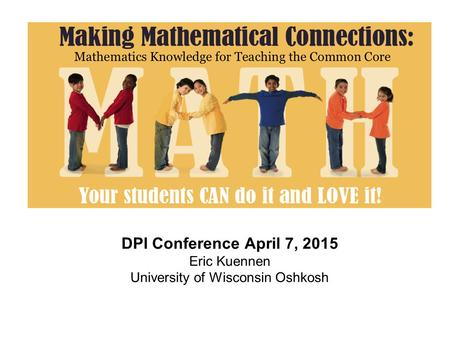 DPI Conference April 7, 2015 Eric Kuennen University of Wisconsin Oshkosh.