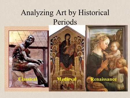 comparison of two historical art periods Essays - largest database of quality sample essays and research papers on compare two historical art periods.