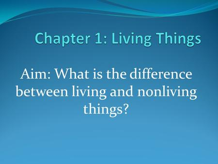 Chapter 1: Living Things