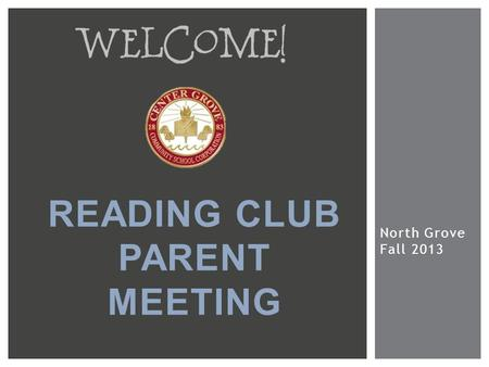 North Grove Fall 2013 READING CLUB PARENT MEETING.