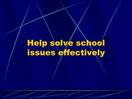 Help solve school issues effectively. When talking to your child about a school issue…  If your child is upset or not making progress, and you think.