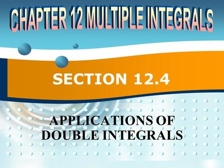 SECTION 12.4 APPLICATIONS OF DOUBLE INTEGRALS. P2P212.4 APPLICATIONS OF DOUBLE INTEGRALS  We have already seen one application of double integrals: computing.