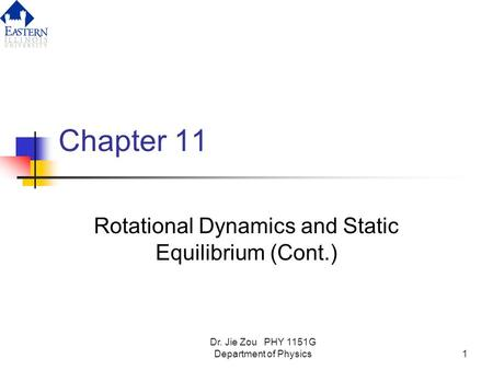 Rotational Dynamics and Static Equilibrium (Cont.)