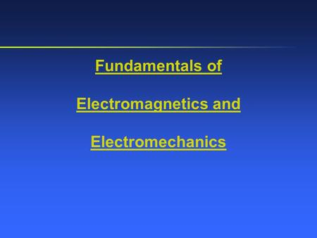 Fundamentals of Electromagnetics and Electromechanics