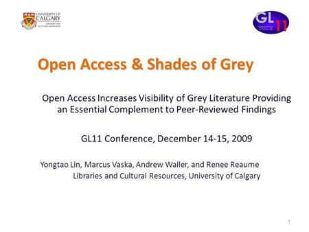 1 Open Access & Shades of Gre Open Access & Shades of Grey Open Access Increases Visibility of Grey Literature Providing an Essential Complement to Peer-Reviewed.