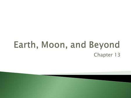 Earth, Moon, and Beyond Chapter 13.