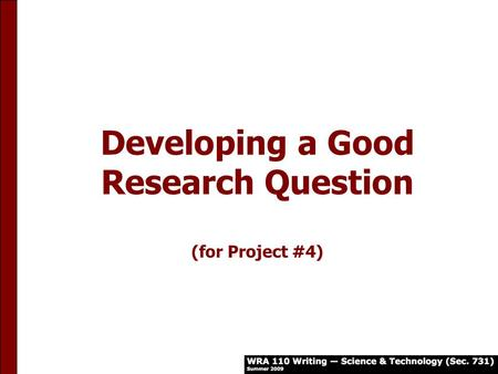 Developing a Good Research Question (for Project #4)
