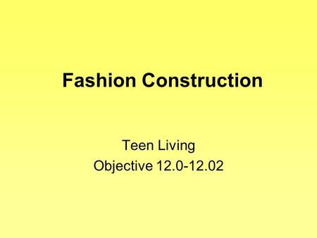 Fashion Construction Teen Living Objective 12.0-12.02.