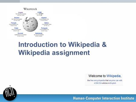 Introduction to Wikipedia & Wikipedia assignment.