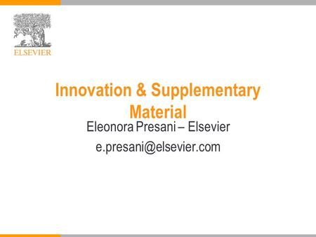 Innovation & Supplementary Material Eleonora Presani – Elsevier