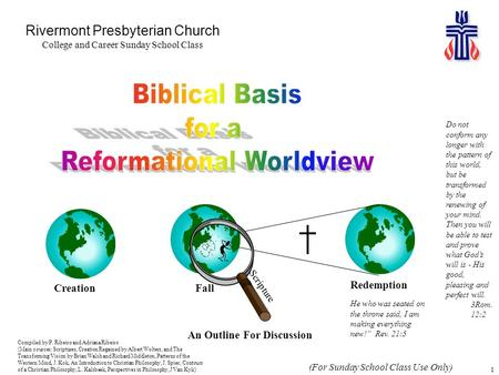 1 An Outline For Discussion Rivermont Presbyterian Church College and Career Sunday School <strong>Class</strong> Scripture CreationFall Redemption Compiled by P. Ribeiro.