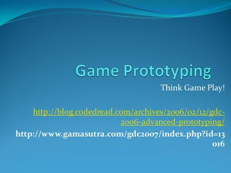 Think Game Play!  2006-advanced-prototyping/  016.