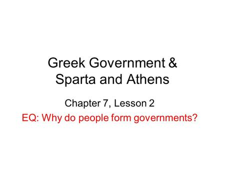 Greek Government & Sparta and Athens