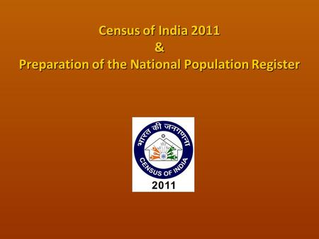 Census of India 2011 & Preparation of the National Population Register.