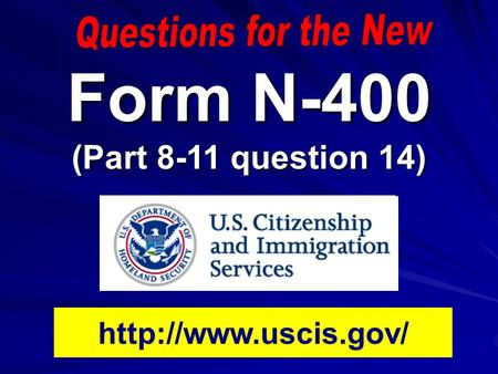 Form N-400 (Part 8-11 question 14)