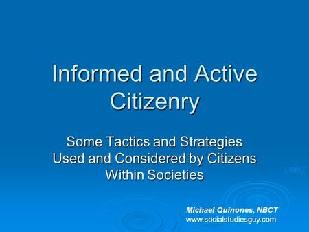 informed citizenry An informed citizenry is the only true repository of the public will thomas jefferson.