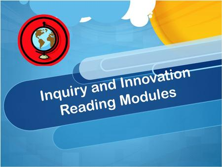 Inquiry and Innovation Reading Modules. 6 th Grade.