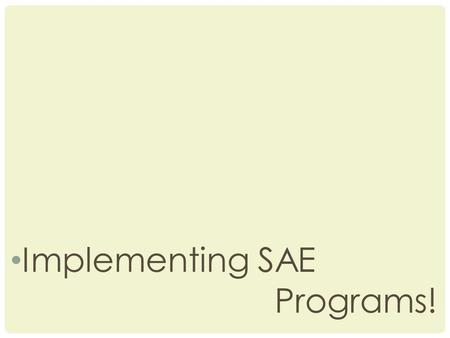Implementing SAE Programs!. NEXT GENERATION SCIENCE/COMMON CORE STANDARDS ADDRESSED! CCSS.Math.Content.HSN-Q.A.3 Choose a level of accuracy appropriate.