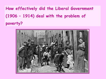 How effectively did the Liberal Government