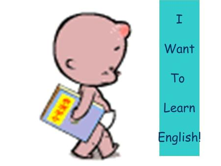 Unit 4, Book 7, Primary English for China Cuibei Primary School Jiang Liping I Want To Learn English!