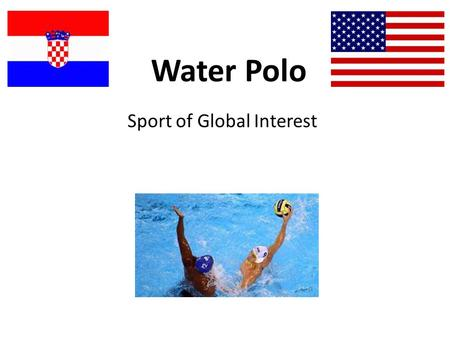 Water Polo Sport of Global Interest. Water Polo History The earliest known documentation of modern water polo can be traced back to the late19th century.
