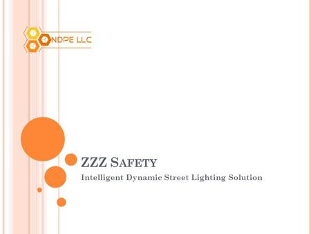 ZZZ S AFETY Intelligent Dynamic Street Lighting Solution.