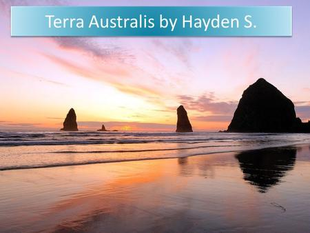 Terra Australis by Hayden S. Contents First Australians Aboriginal Culture 18 th Century England The First Fleet Bound for Botany Bay [ 2 slides.