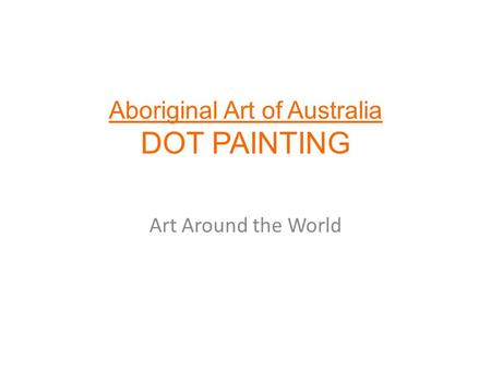 Aboriginal Art of Australia DOT PAINTING Art Around the World.