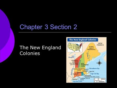 Chapter 3 Section 2 The New England Colonies.  Pilgrims and Puritans Religion continued to be a problem in England after the Protestant Reformation Puritans-