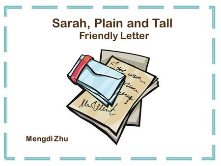 Mengdi Zhu Sarah, Plain and Tall Friendly Letter.