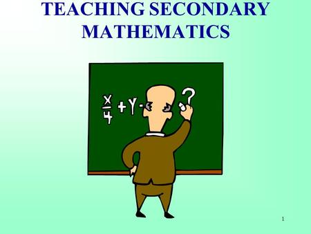 "1 TEACHING SECONDARY MATHEMATICS. 2 ""…it is impossible to be a mathematician without being a poet in soul … imagination and invention are identical …"