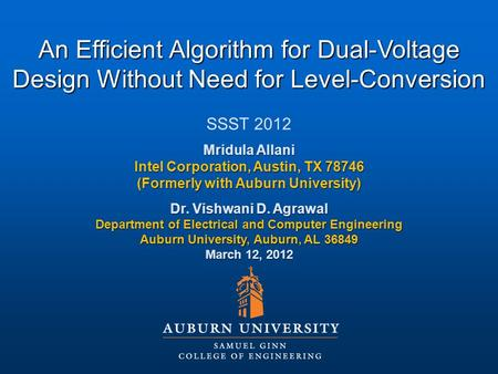 An Efficient Algorithm for Dual-Voltage Design Without Need for Level-Conversion SSST 2012 Mridula Allani Intel Corporation, Austin, TX 78746 (Formerly.