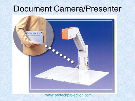 Document Camera/Presenter www.protechprojection.com.
