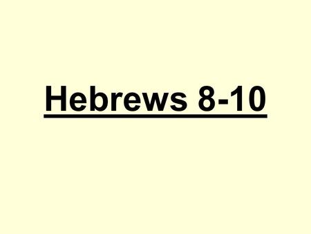 "Hebrews 8-10. Paul assumes that we know about animal sacrifice, the three different feasts, and the tabernacle! Hebrews 8:3 ""The Ordinance of Sacrifice."