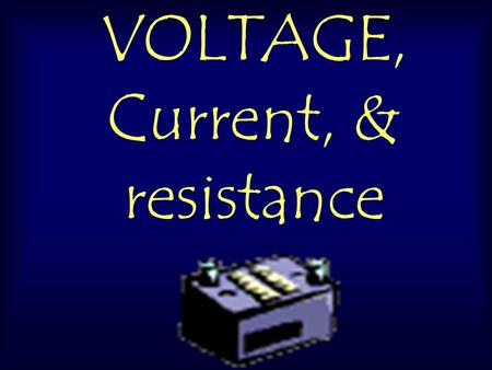 VOLTAGE, Current, & resistance. 10/10/2015Template copyright 2005 www.brainybetty.com2 VOLTAGE Volts measure the energy level in a circuit. When you connect.