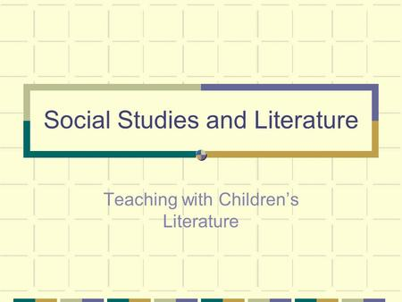 Social Studies and Literature Teaching with Children's Literature.