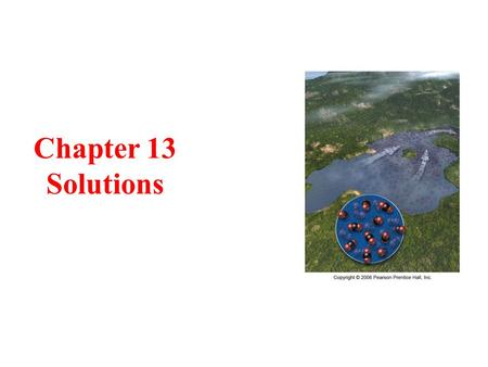 Chapter 13 Solutions. Solution Concentrations 3 Solution Concentration Descriptions dilute solutions have low solute concentrations concentrated solutions.